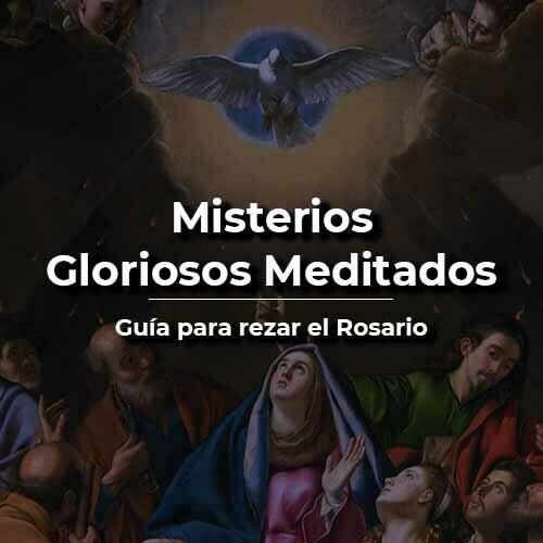 misterios gloriosos meditados rosario del miércoles y domingo