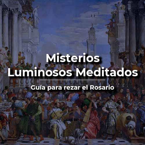 Misterios luminosos meditados Santo Rosario jueves