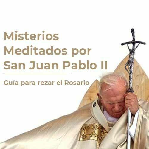 Meditación del Santo Rosario por San Juan Pablo II