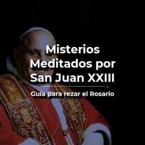 Santo Rosario meditado por San Juan XXIII
