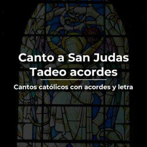 Canto a San Judas Tadeo acordes