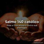 Salmo 140 oración de protección