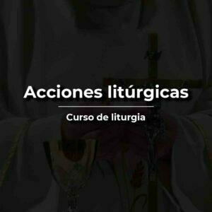 acciones litúrgicas católicas